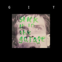 Git - Stick It In The Garage