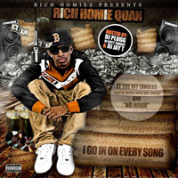 Rich Homie Quan - I Go In on Every Song (Explicit)