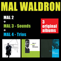 Mal Waldron - Mal 2 + Mal 3 - Sounds + Mal 4 - Trio