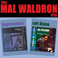 Mal Waldron - The Mal Waldron Trio: Impressions + Left Alone