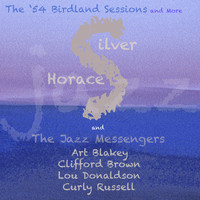 Horace Silver - The '54 Birdland Sessions And More