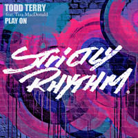 Todd Terry - Play On (feat. Tara McDonald)