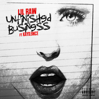 Lil Raw - Unfinished Business (feat. Kayd3nce)