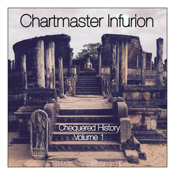 Chartmaster Infurion - Chequered History, Vol. 1