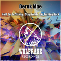 Derek Mae - Hold On, Be Strong / Stay Awhile / No Turning Back