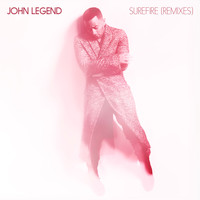John Legend - Surefire (Remixes) (Explicit)