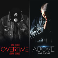 One Ghost - Overtime / Above