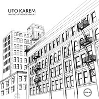 Uto Karem - Waking Up The Neighbours