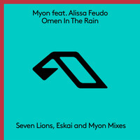 Myon feat. Alissa Feudo - Omen In The Rain (The Remixes)