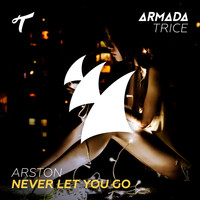 Arston - Never Let You Go