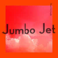 Shout Out Louds - Jumbo Jet