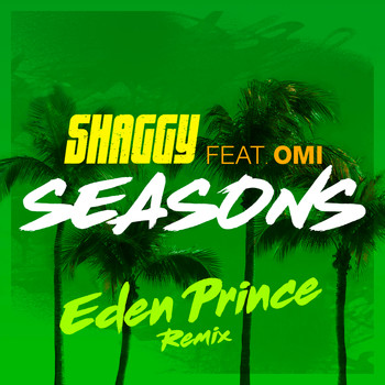 Shaggy feat. OMI - Seasons (Eden Prince Remix)