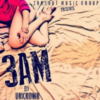 unknown - 3 A.M (Explicit)