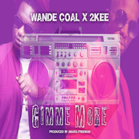 2kee - Gimme More (feat. Wande Coal)