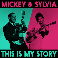 Mickey & Sylvia - This Is My Story