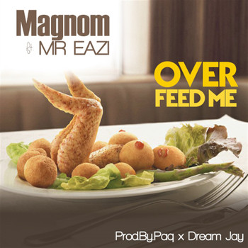Mr Eazi - Overfeed Me (feat. Mr Eazi)