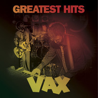 Vax - Greatest Hits