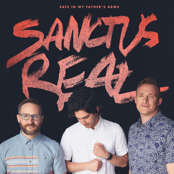 Sanctus Real - Safe in My Father's Arms