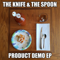 The Knife & the Spoon - Product Demo - EP