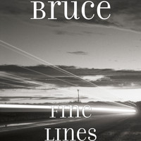 Bruce - Fine Lines