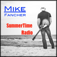 Mike Fancher - Summertime Radio