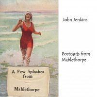 John Jenkins - Postcards from Mablethorpe