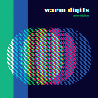 Warm Digits - Better Friction (feat. Mia La Metta)