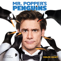 Rolfe Kent - Mr. Popper's Penguins (Original Motion Picture Soundtrack)