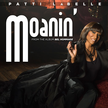 Patti LaBelle - Moanin