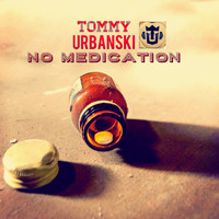 Tommy Urbanski - No Medication