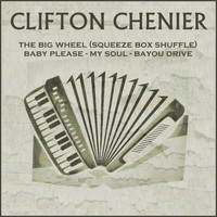 Clifton Chenier - The Big Wheel (Squeeze Box Shuffle) EP