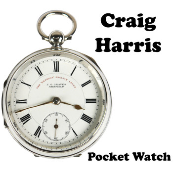 Craig Harris - Pocket Watch