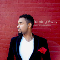 Bryan Andrew Wilson - Turning Away