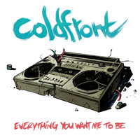Coldfront - Everything You Want Me to Be