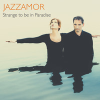 Jazzamor - Strange to Be in Paradise