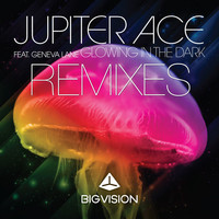 Jupiter Ace - Glowing in the Dark (feat. Geneva Lane) (Remixes)