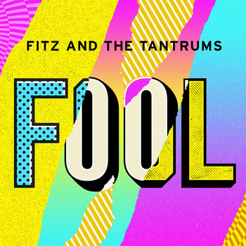 Fitz And The Tantrums - Fool