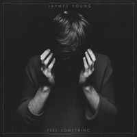 Jaymes Young - Feel Something