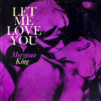 Morgana King - Let Me Love You