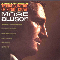 Mose Allison - Transfiguration of Hiram Brown