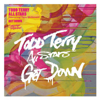Todd Terry All Stars - Get Down (Remixes)