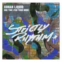 Conan Liquid - One Time (For Your Mind)