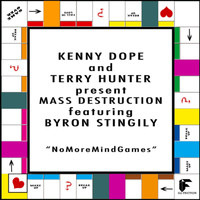 Kenny Dope & Mass Destruction & Terry Hunter - No More Mind Games (feat. Byron Stingily)