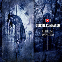 Suicide Commando - Forest of the Impaled (Deluxe Edition) (Explicit)