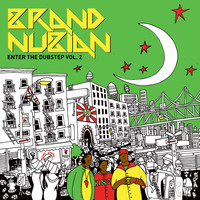 Brand Nubian - Enter the Dubstep, Vol. 2 (Explicit)