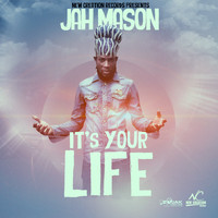 Jah Mason - It's Your Life - Single