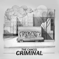 The Cancel - Criminal
