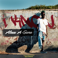 Alexx A-Game - I Know