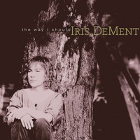 Iris Dement - The Way I Should