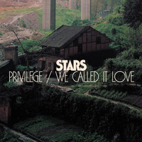 Stars - Privilege/We Called It Love